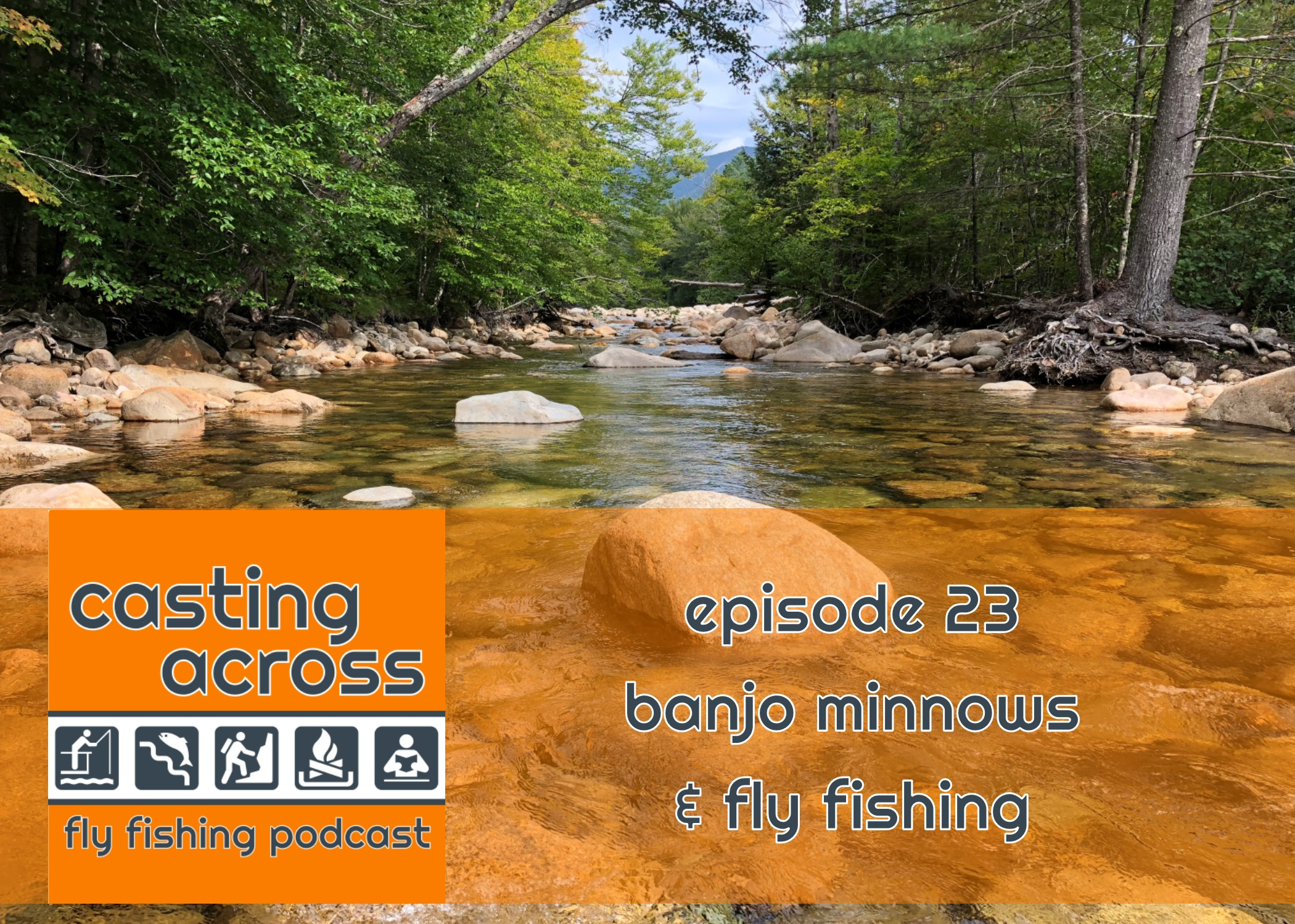 Podcast Ep. 23: Banjo Minnows & Fly Fishing